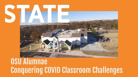 Thumbnail for entry STATE Magazine:  OSU Alumnae Conquering COVID Classroom Challenges