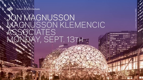 Thumbnail for entry School of Architecture Lecture Series: Jon Magnusson