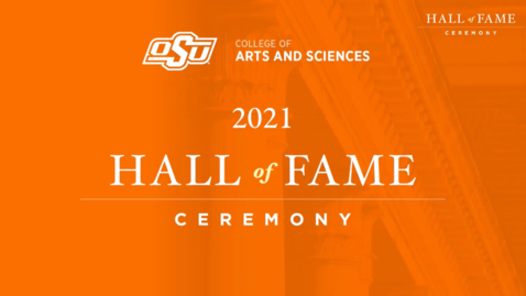 Thumbnail for entry OSU College of Arts and Sciences 2021 Hall of Fame Ceremony