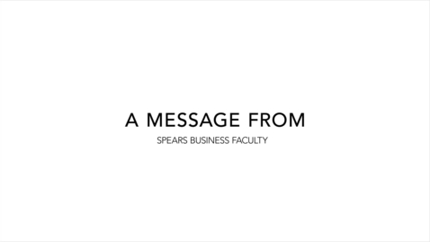 A Message from Spears Business Faculty