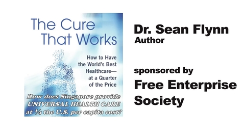 Thumbnail for entry REBROADCAST:  The Cure That Works--How to Have the World's Best Healthcare--at a Quarter of the Price