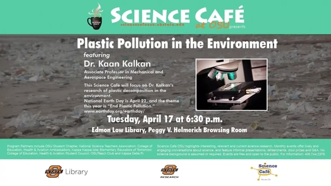 Thumbnail for entry Science Cafe presents Plastic Pollution in the Environment