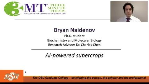 Thumbnail for entry Bryan Naidenov 3MT Prelims: AI-powered supercrops