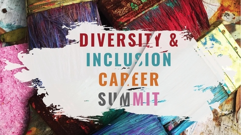 Thumbnail for entry Diversity & Inclusion Career Summit 2021