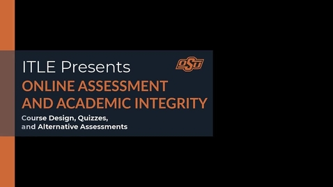 Thumbnail for entry Online Assessment and Academic Integrity