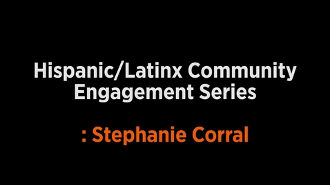 Thumbnail for entry Stephanie Corral Outreach Interview