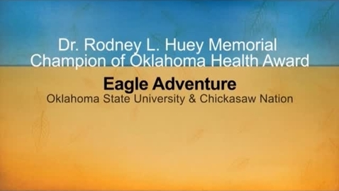Thumbnail for entry Eagle Adventure 2012 Dr. Rodney L. Huey Memorial Champion of Health Award