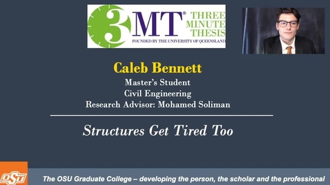 Thumbnail for entry Caleb Bennett 3MT Prelims: Structures Get Tired Too