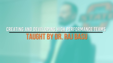 Thumbnail for entry Creating and Developing High Performance Teams - Dr. Raj Basu