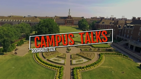 Thumbnail for entry Campus Talks- Roommate Talk