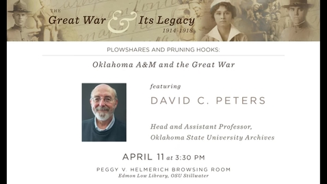 Thumbnail for entry The Great War and Its Legacy: Plowshares and Pruning Hooks: Oklahoma A&M College and the Great War