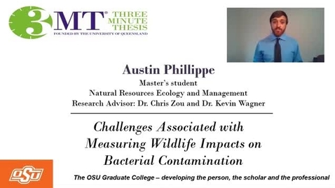 Thumbnail for entry Austin Phillippe 3MT: Challenges Associated with Measuring Wildlife Impacts on Bacterial Contamination