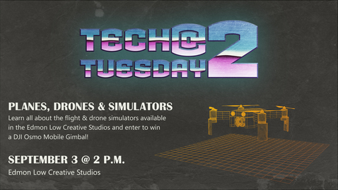 Thumbnail for entry Tech Tuesday @ 2 Planes, Drones and Simulators