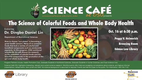 Thumbnail for entry Science Cafe presents The Science of Colorful Foods and Whole Body Health