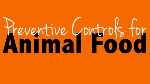 Thumbnail for entry Preventive Controls for Animal Food