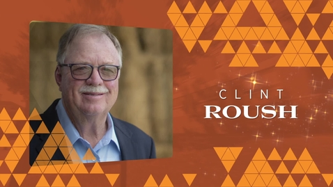 Thumbnail for entry 2019 Distinguished Alumni: Clint Roush