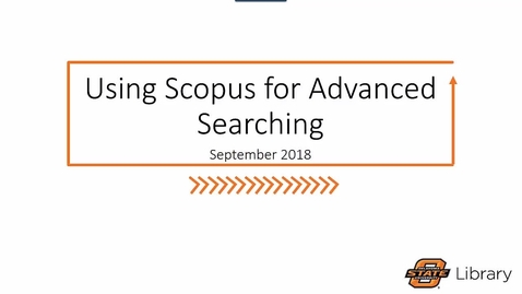 Thumbnail for entry Finding Sources in Scopus: Advanced Searching