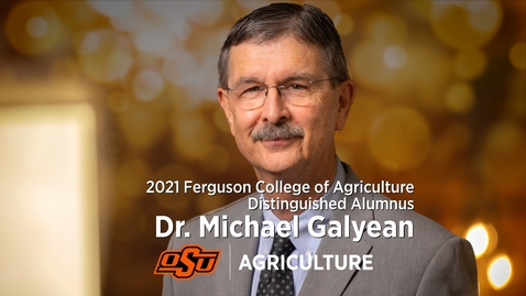 Thumbnail for entry 2021 Distinguished Alumni: Dr. Michael Galyean