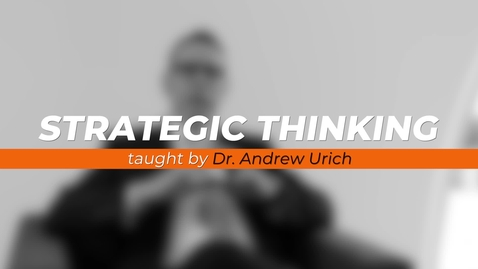 Thumbnail for entry Strategic Thinking - Andrew Urich
