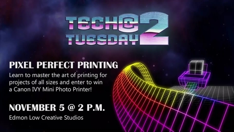 Thumbnail for entry Tech Tuesday @ 2 Pixel Perfect Printing