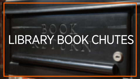 Thumbnail for entry Library Book Chutes