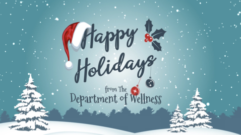 Thumbnail for entry Happy Holidays from Wellness!