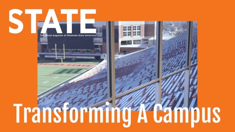 Thumbnail for entry STATE Magazine: Transforming a Campus