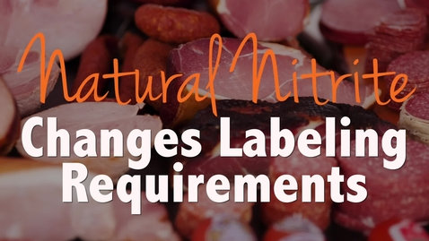 Thumbnail for entry Natural Nitrate Changing Labeling Requirements