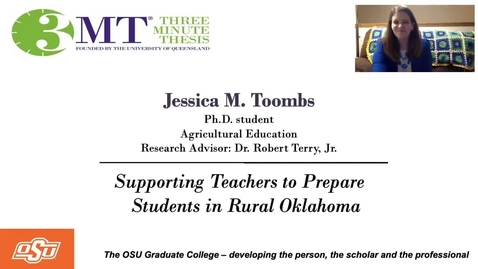 Thumbnail for entry Jessica Toombs 3MT Prelims: Supporting Teachers to Prepare Students in Rural Oklahoma