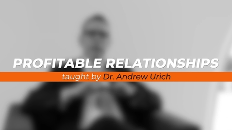 Thumbnail for entry Profitable Relationships - Andrew Urich
