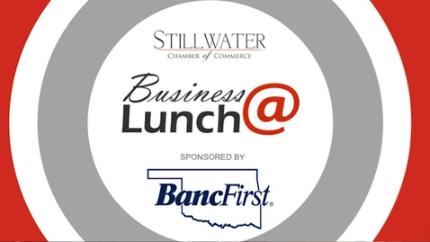 Thumbnail for entry April 2018 Stillwater Chamber of Commerce Business@Lunch: Cindy Morrison