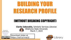 Thumbnail for entry Building Your Research Profile (Without Breaking Copyright)