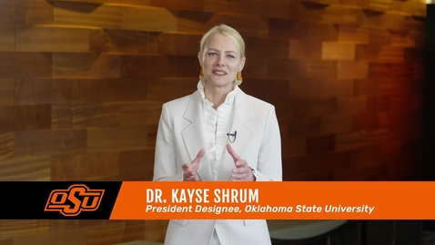 Thumbnail for entry Oklahoma State University President Designee Dr. Kayse Shrum Message to Campus