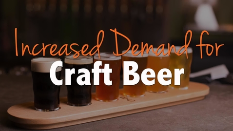 Thumbnail for entry Increasing Demand for Craft Beer