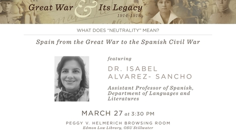 Thumbnail for entry The Great War and Its Legacy: Spain from the Great War to the Spanish Civil War