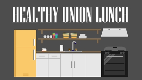 Thumbnail for entry Healthy Union Lunch - March 2018
