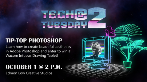 Thumbnail for entry Tech Tuesday @ 2 Tip-Top Photoshop
