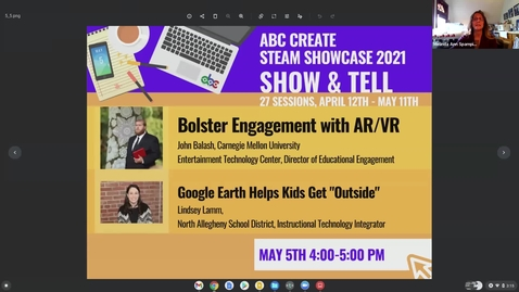 """Thumbnail for entry 5-5-2021 Bolster Engagement with AR/VR + Google Earth Helps Kids Get """"Outside"""" - ABC CREATE Show & Tell"""