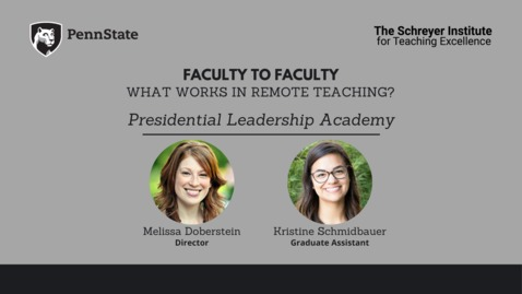 Thumbnail for entry Faculty to Faculty: What Works in Remote Teaching?[Presidential Leadership Academy]