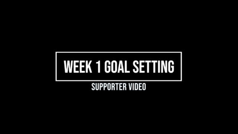 Thumbnail for entry Week 1 Goal Setting, Supporter
