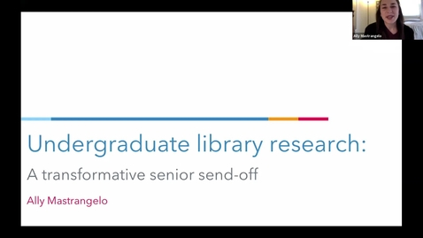 Thumbnail for entry Ally Mastrangelo - Student Employee Showcase Presentation