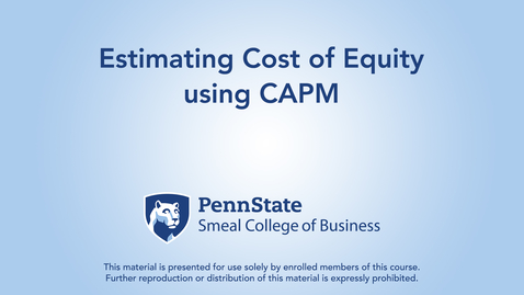 Thumbnail for entry Topic 22 - Section 2 Estimating Cost of Equity using CAPM