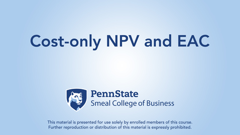Thumbnail for entry Topic 21 - Section 4 Cost-only NPV and EAC