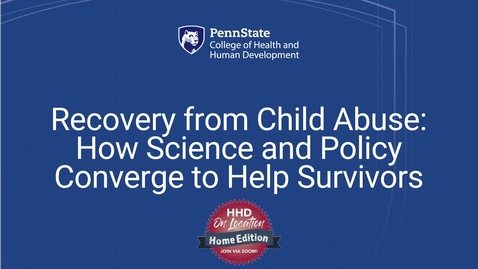 Thumbnail for entry Faculty Spotlight: Child Abuse Recovery - How Science and Policy Converge to Help Survivors