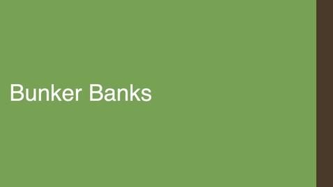 Thumbnail for entry Bunker Banks