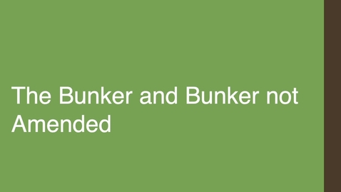 Thumbnail for entry The Bunker and Bunker not Amended