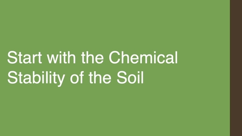 Thumbnail for entry Start with the Chemical Stability of Soil