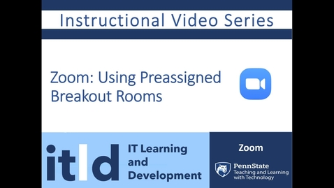 Thumbnail for entry Zoom: PreAssigned Breakout Rooms