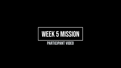 Thumbnail for entry Week 5 Mission