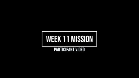 Thumbnail for entry Week 11 Mission